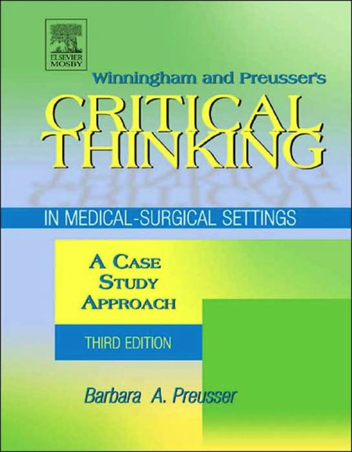 Winningham & Preusser's Critical Thinking in Medical-Surgical Settings: A Case Study Approach