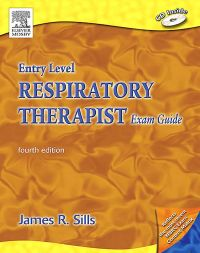 Entry Level Respiratory Therapist Exam Guide              by             James R. Sills