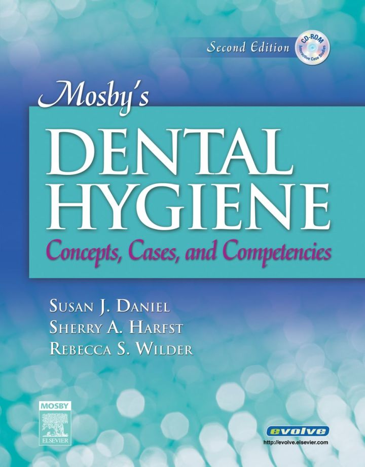 Mosby's Dental Hygiene: Concepts, Cases, and Competencies