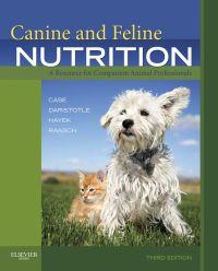 Canine and Feline Nutrition              by             Linda Case, Leighann Daristotle, Michael Hayek, Melody Raasch