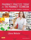 Pharmacy Practice Today for the Pharmacy Technician: Career Training for the Pharmacy Technician 9780323079037