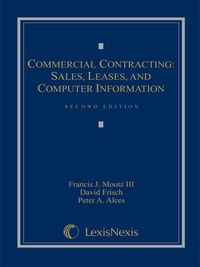 Commercial Contracting: Sales, Leases, and Computer Information              by             Mootz, Francis J, III; Frisch, David; Alces, Peter A.