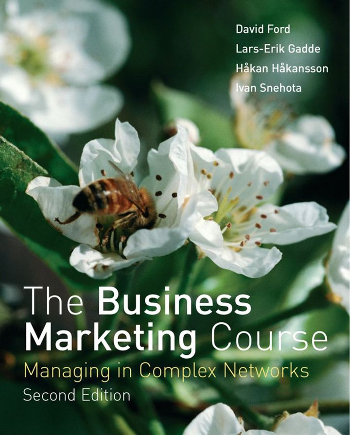 The Business Marketing Course: Managing in Complex Networks