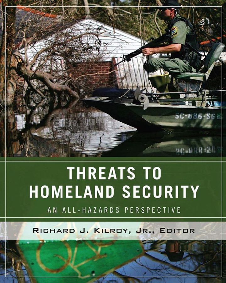 Threats to Homeland Security: An All-Hazards Perspective