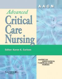 AACN Advanced Critical Care Nursing              by             AACN (Carlson)