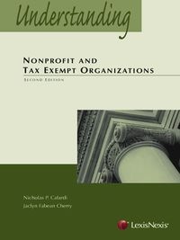 Understanding Nonprofit and Tax Exempt Organizations              by             Cafardi, Nicholas P.; Cherry, Jaclyn Fabean