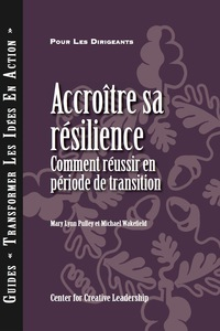 Accroitre sa resilience (French)              by             Pulley, Mary Lynn