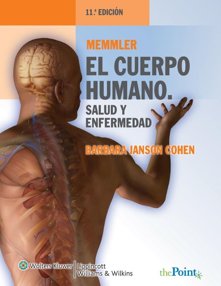 Memmler. El cuerpo humano. Salud y enfermedad