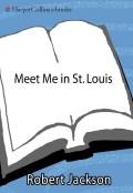 Meet Me in St. Louis 9780062028389