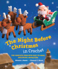 The Night Before Christmas in Crochet 9780062293442