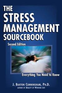 The Stress Management Sourcebook              by             J. Barton Cunningham