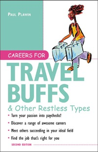 Careers for Travel Buffs & Other Restless Types, 2nd Ed.              by             Paul Plawin