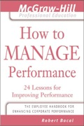 How to Manage Performance : 24 Lessons for Improving Performance