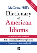 McGraw-Hill's Dictionary of American Idioms and Phrasal Verbs