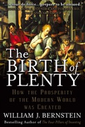 The Birth of Plenty: How the Prosperity of the Modern World was Created