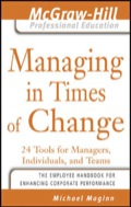 Managing in Times of Change : 24 Tools for Managers, Individuals, and Teams