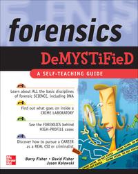 Forensics Demystified              by             David Fisher; Barry Fisher; Jason Kolowski