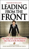 Leading from the Front: No-Excuse Leadership Tactics for Women 9780071501644