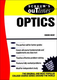 Schaum's Outline of Optics              by             Eugene Hecht