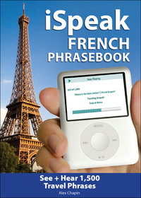 iSpeak French Phrasebook              by             Alex Chapin