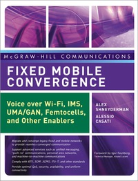 Fixed Mobile Convergence              by             Alex Shneyderman; Alessio Casati
