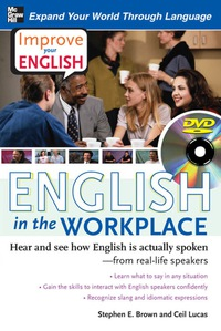 Improve Your English: English in the Workplace              by             Stephen E. Brown; Ceil Lucas
