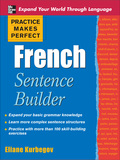 Practice Makes Perfect French Sentence Builder 9780071600385