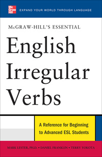 McGraw-Hill's Essential English Irregular Verbs              by             Mark Lester; Daniel Franklin; Terry Yokota
