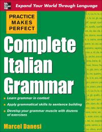 Practice Makes Perfect: Complete Italian Grammar              by             Marcel Danesi