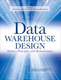 Data Warehouse Design: Modern Principles and Methodologies              by             Matteo Golfarelli; Stefano Rizzi