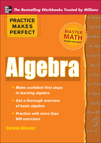 Practice Makes Perfect Algebra              by             Carolyn Wheater