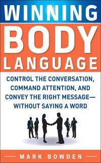 Winning Body Language              by             Mark Bowden