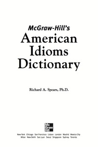 McGraw-Hill's Dictionary of American Idioms Dictionary              by             Richard A. Spears