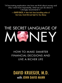 The Secret Language of Money: How to Make Smarter Financial Decisions and Live a Richer Life              by             David Krueger; John David Mann