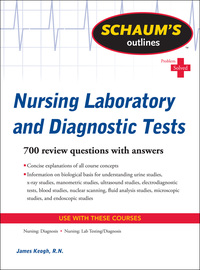 Schaum's Outline of Nursing Laboratory and Diagnostic Tests              by             Jim Keogh