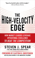 The High-Velocity Edge: How Market Leaders Leverage Operational Excellence to Beat the Competition 9780071741408