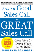 From a Good Sales Call to a Great Sales Call: Close More by Doing What You Do Best 9780071742818