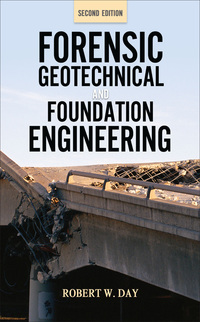 Forensic Geotechnical and Foundation Engineering, Second Edition              by             Robert W. Day