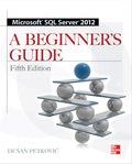 Microsoft SQL Server 2012 A Beginners Guide 5/E 9780071761598
