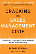 Cracking the Sales Management Code: The Secrets to Measuring and Managing Sales Performance 9780071769617