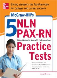 McGraw-Hill's 5 NLN PAX-RN Practice Tests              by             Joseph Brennan
