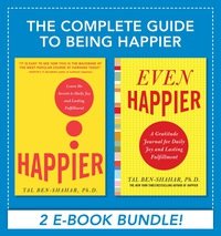 Complete Guide to Being Happier (EBOOK BUNDLE)              by             Tal Ben-Shahar