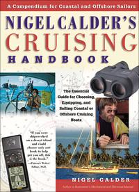 Nigel Calder's Cruising Handbook: A Compendium for Coastal and Offshore Sailors              by             Nigel Calder