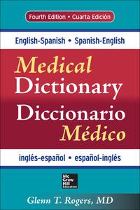 English-Spanish/Spanish-English Medical Dictionary, Fourth Edition (eBook)              by             Glenn T. Rogers