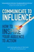 Communicate to Influence: How to Inspire Your Audience to Action 9780071839846
