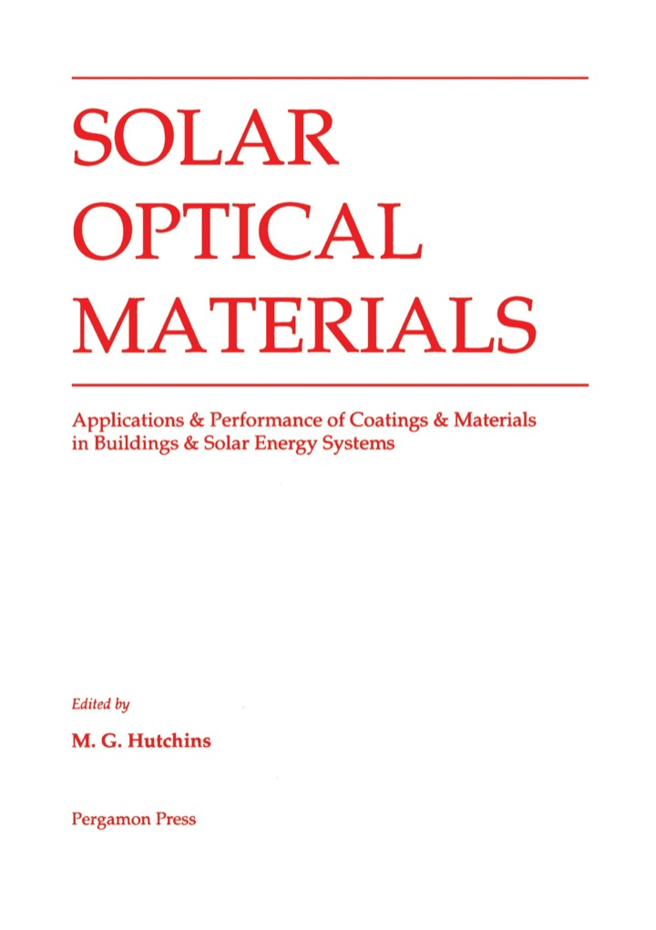Solar Optical Materials: Applications & Performance of Coatings & Materials in Buildings & Solar Energy Systems