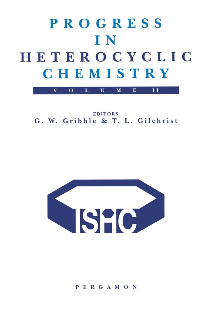 Progress in Heterocyclic Chemistry, Volume 11: A critical review of the 1998 literature preceded by two chapters on current heterocyclic topics