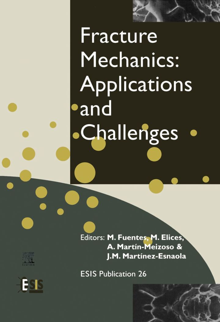 Fracture Mechanics: Applications and Challenges: Applications and Challenges