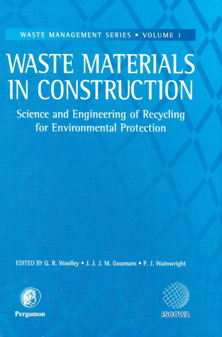 Waste Materials in Construction: Science and Engineering of Recycling for Environmental Protection