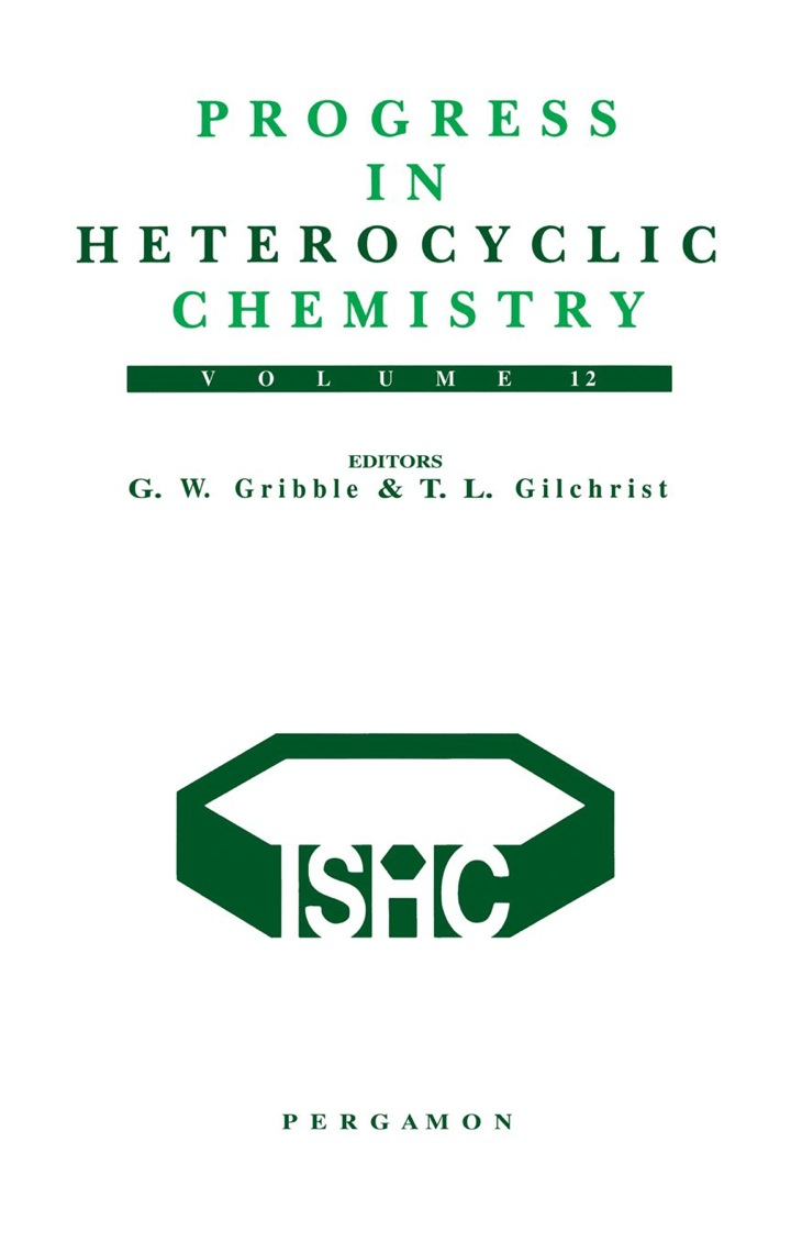 Progress in Heterocyclic Chemistry, Volume 12: A critical review of the 1999 literature preceded by three chapters on current heterocyclic topics